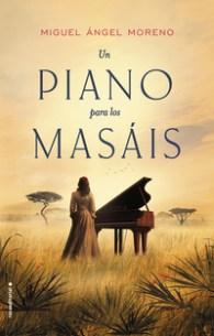 Un piano para los masáis, de Miguel Ángel Moreno