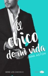 El Chico de mi Vida, de Jana Aston