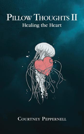 pillow thoughts ii healing the heart
