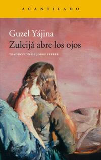 Zuleijá abre los ojos, de Guzel Yájina