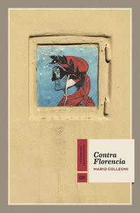 Contra Florencia, de Mario Colleoni