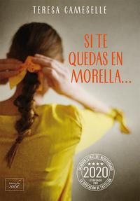 Si te quedas en Morella… de Teresa Cameselle