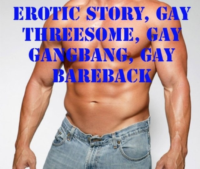 Gay Erotica Volume 1 Gay Erotic Story Gay Threesome Gay Gangbang Gay Bareback Cover
