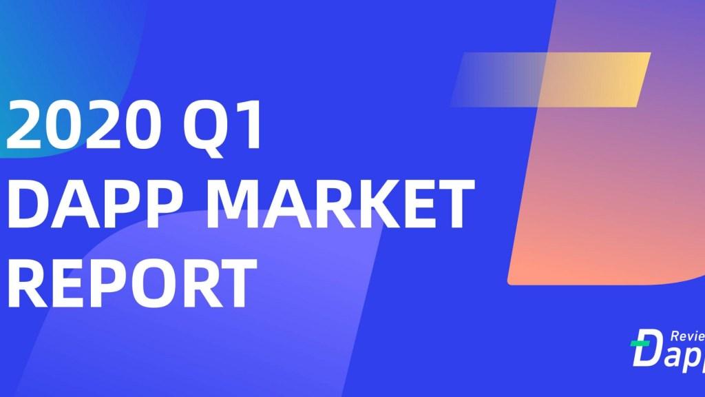 2020 Q1 DApp Market Report by DAppReview
