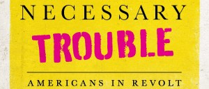 A closeup of the cover of Necessary Trouble by Sarah Jaffe.