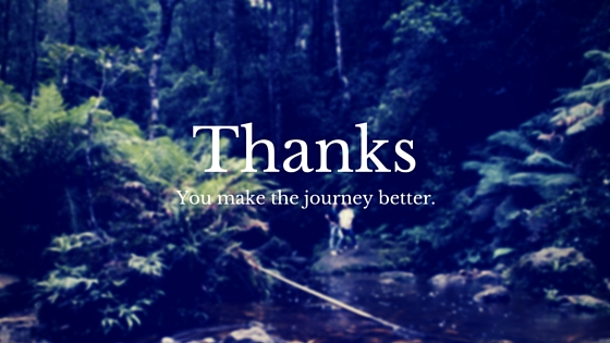 Thanks you make the journey better
