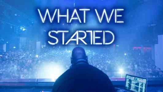 what we started - dj movie documentary with carl cox and martin garrix
