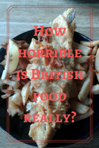 How horrible is British food