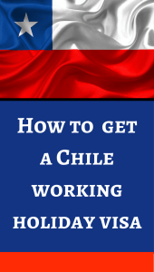 How to get a Chile working holiday visa