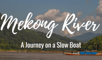 A Journey on a Slow Boat: Mekong River, Laos