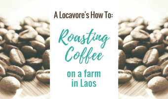 A Locavores How To: Roasting Coffee in Laos. I visit a coffee farm on the Bolaven Plateau in Laos and see traditional coffee roasting techniques.