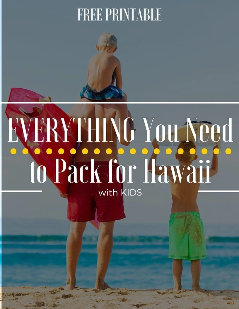 What To Pack For A Trip Hawaii With Free Printable List
