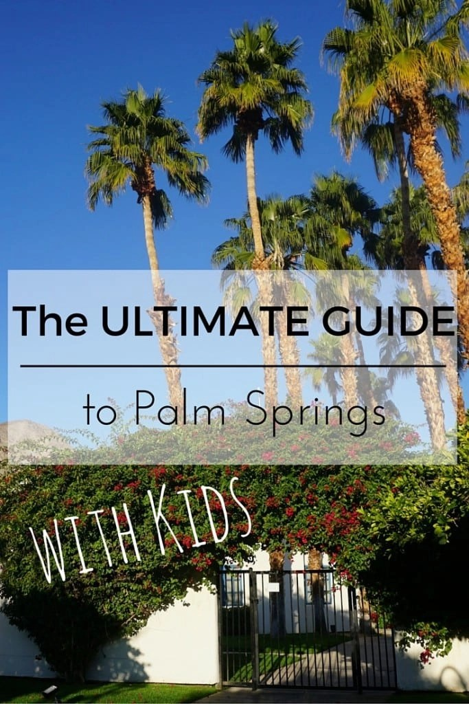 The Ultimate Guide to Palm Springs with Kids   Global Munchkins