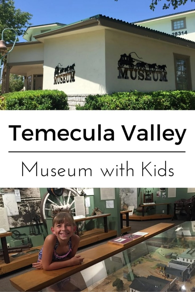 Families will love the Temecula Valley Museum in Temecula CA | Global Munchkins