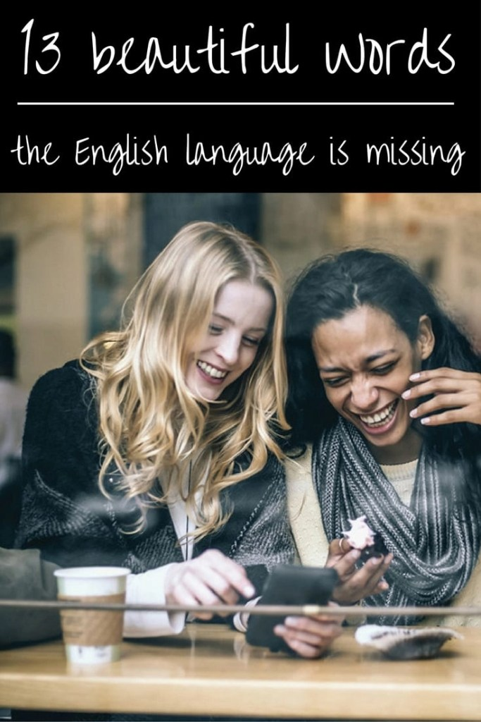 13 Words the english language is missing
