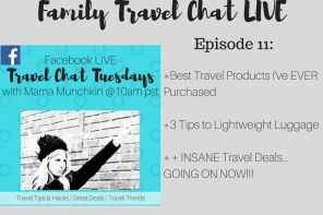 Family Travel Chat Tuesday- Episode 11 (3 of the Best Travel Organization Purchases I Have Ever Made + My BEST Tips to Packing Lightweight Luggage + the Very Best Travel Deals on the Web Right Now)
