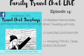 Family Travel Chat LIVE- Episode 14 (5 Mistakes Parents Make When Traveling with Kids + Best Flight Deals Online + 2 AMAZING GIVEAWAYS!)