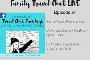 Family Travel Chat LIVE Episode 13 (Disney World Planning Tips & Mistakes to Avoid for Rookies + 6 AMAZINGLY Cheap Flight Deals Going On NOW!