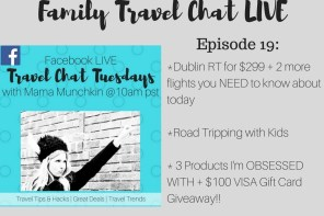 Family Travel Chat LIVE Tuesday – Episode 19 (3 INCREDIBLY Cheap Flights + Road Tripping With Kids + 3 Products I Am OBSESSED With Right Now & a $100 VISA Gift Card GIVEAWAY!!!)