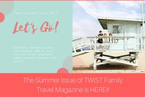 AMAZING FAMILY-FRIENDLY VACATION IDEAS IN TWIST'S NEW SUMMER EDITION + GIVEAWAY