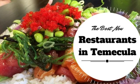 Check out the BEST NEW Restaurants in Temecula and the surrounding area. #TemeculaRestaurants #Temecula