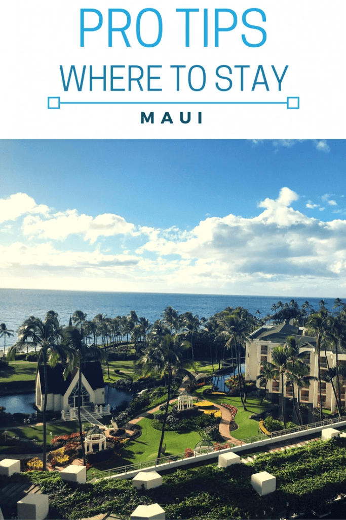 where to stay in maui - pro tips
