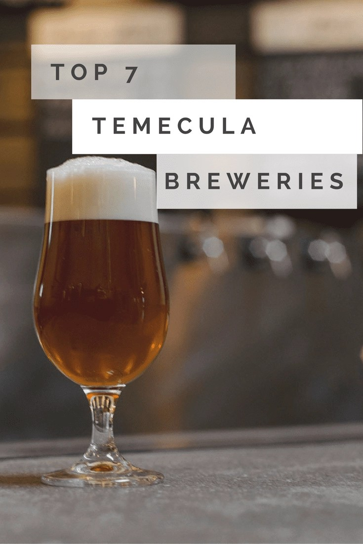 Here are the Top 7 Temecula Breweries to grab a pint with some friends. #temecula #brewery
