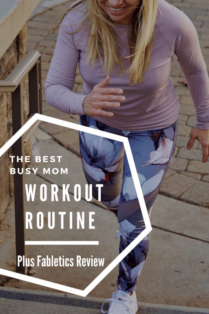 AD The Best Busy Mom Workout Routine, plus Fabletics Review