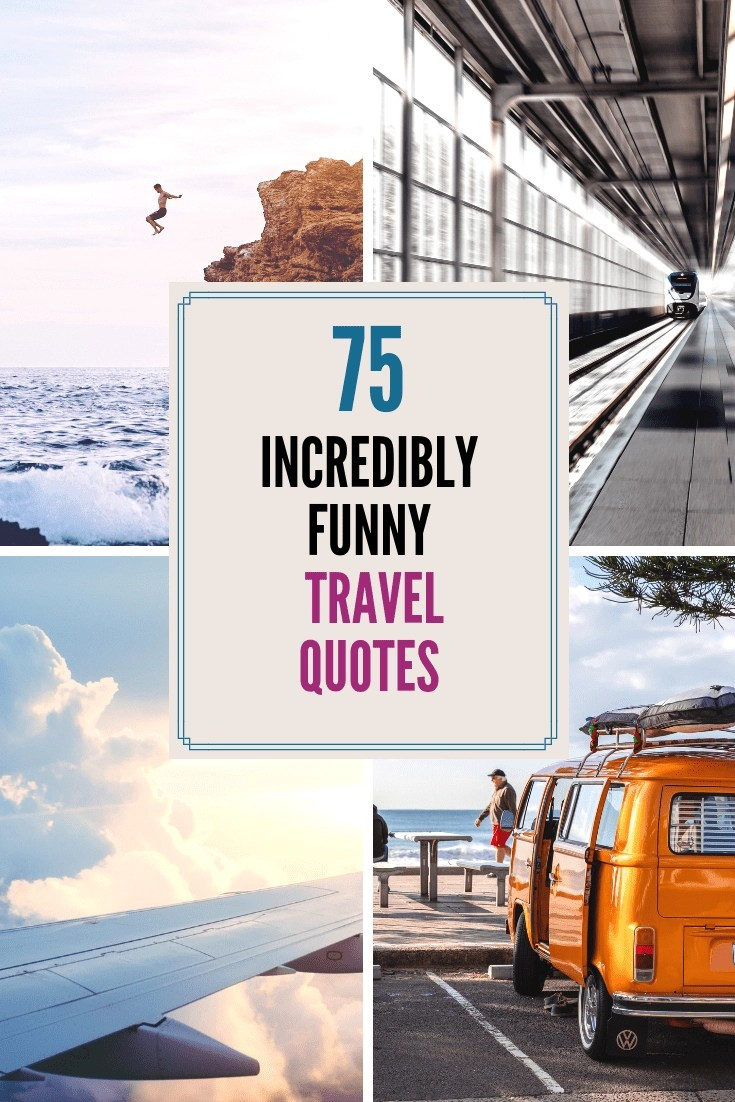 75 Incredibly Funny Travel Quotes that Every Traveler Can Relate To! Travel sometimes lands you in some interesting situations. Here are 75 funny travel quotes that remind me of so many of our journeys. #travelquotes