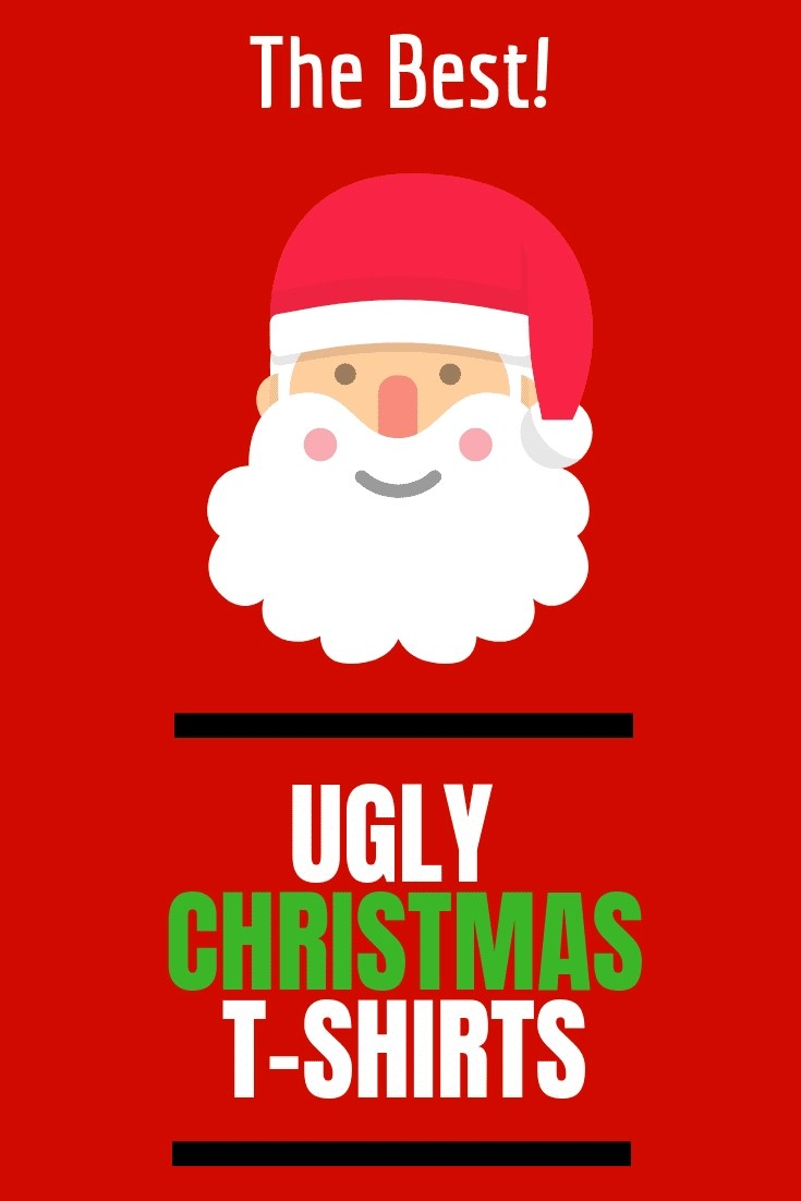 25 of the Best Ugly Christmas Tee Shirts- Perfect for a Warm Christmas! Be Christmas Ready with the Best Holiday Outfits. Here we have listed 25 of the Best Ugly Christmas T Shirts that are perfect for a Warm Christmas this year #christmas #christmastee
