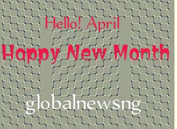 Hello April: Happy New Month Messages, Wishes, Quotes, Texts, & Prayers to your Friends, Family, Boyfriend, Girlfriend and loved ones