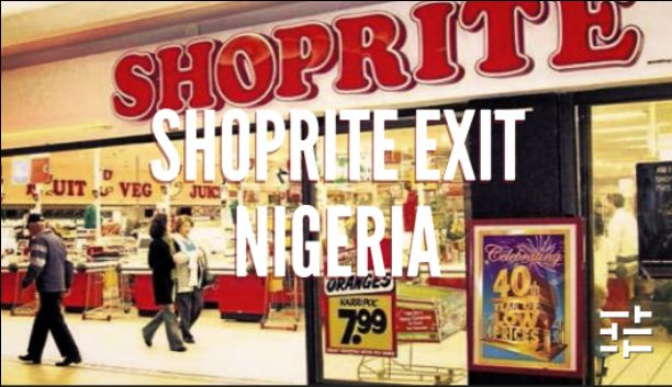 ShopRite Exit Nigeria: South Africa's grocery retailer, ShopRite shutdown in Nigeria after 15 years of running