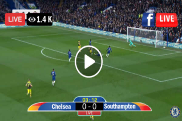 Watch Chelsea vs Southampton Live Streaming