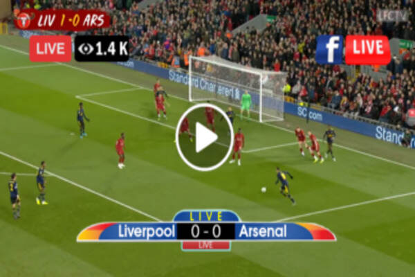 Liverpool vs Arsenal Live Stream, Lineup, Kick Off Time, Team News and TV