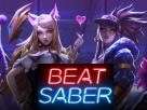 VR Game Beat Saber Added League of Legends' K-pop Hit