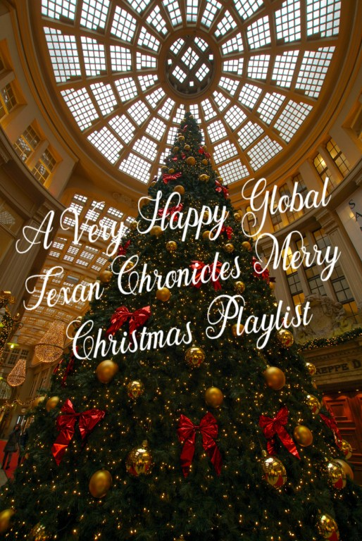 A Very Happy Global Texan Chronicles Merry Christmas Playlist
