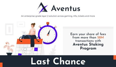 Last Chance to Join The Aventus Staking Program & Earn From More Than 58m Enterprise-Grade Layer-2 Transactions