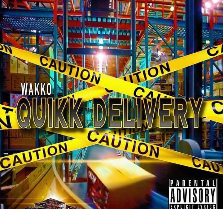 """Wakko releases """"QUIKKDELIVERY"""""""
