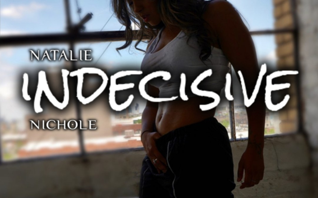 "Natalie Nichole Releases New Track ""Indecisive"""