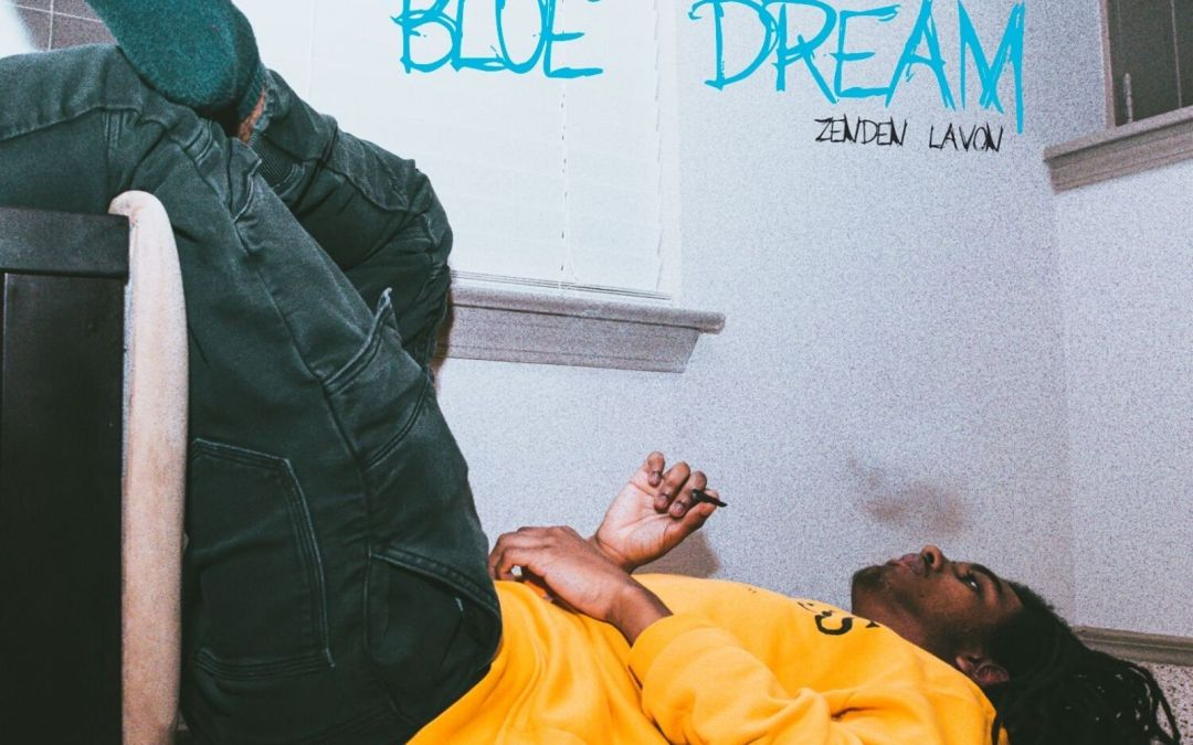 "Zenden Lavon – ""Blue Dream"""
