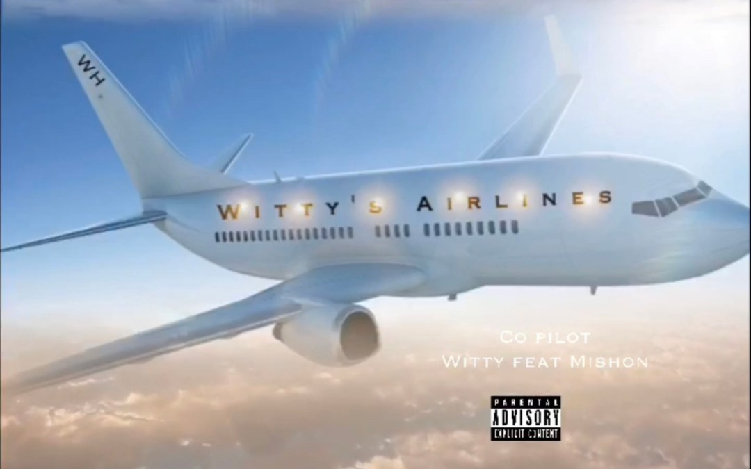 """Witty Releases """"Co-Pilot"""" featuring Mishon"""