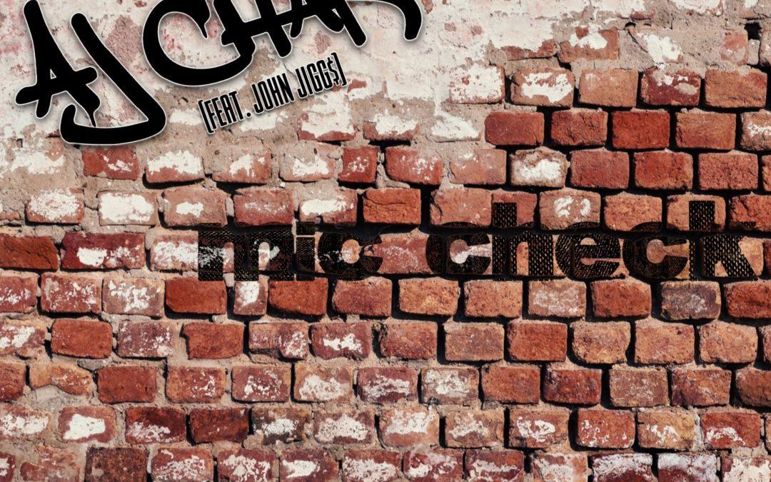 "AJ Chaka – ""Mic Check"" feat. John Jigg$"