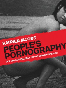 Professor Jacobs' new book, 'People's Pornography: Sex and Surveillance on the Chinese Internet'