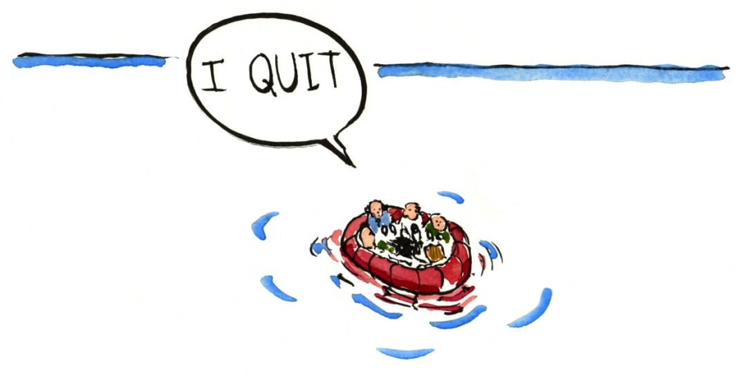 """Drawing of a life raft with a guy saying I quit"""""""