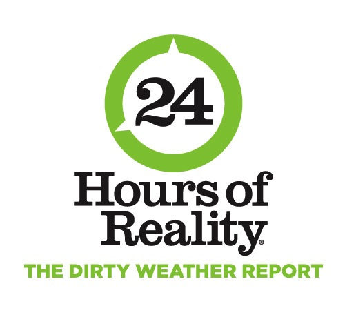 24 Hours of Climate Reality: The Dirty Weather Report from the Climate Reality Project