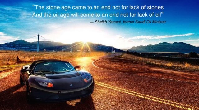 """""""The stone age came to an end not for lack of stones. And the oil age will come to an end not for lack of oil"""
