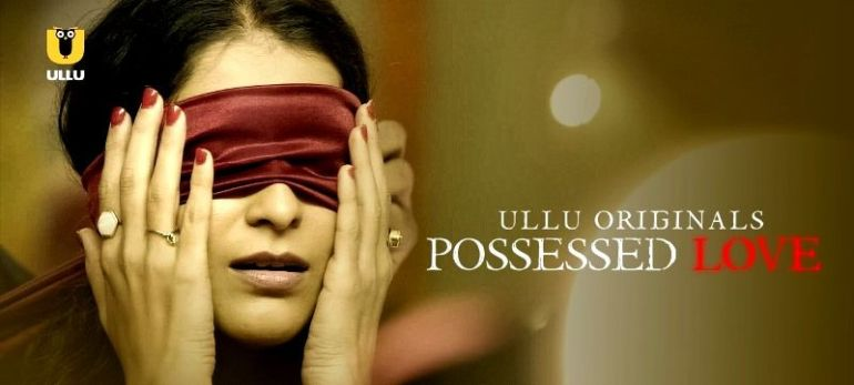 Possessed Love (Hindi Web Series)