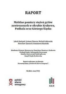 """Raport """"Mobilne pomiary stężeń pyłów zawieszonych w obrębie Krakowa, Podhala oraz Górnego Śląska"""""""