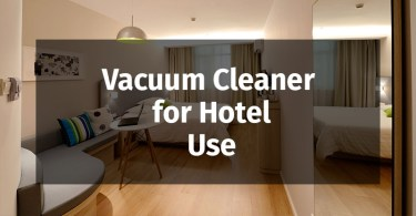 Vacuum Cleaner for Hotel Use