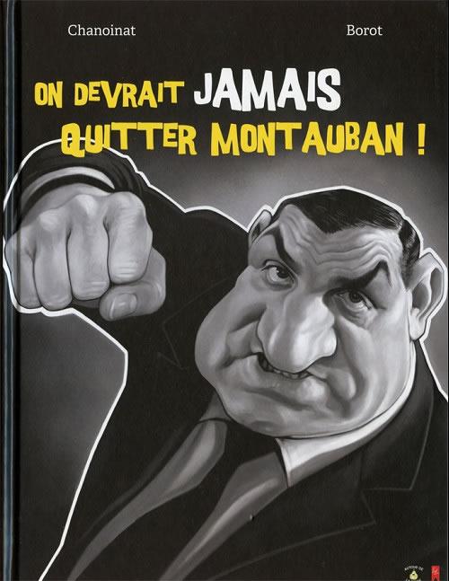 Chanoinat - Borot - Ondevrait jamais quitter Montauban